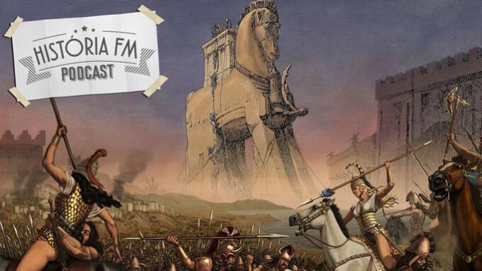 """Podcast """"História FM"""": Guerra de Troia 1"""