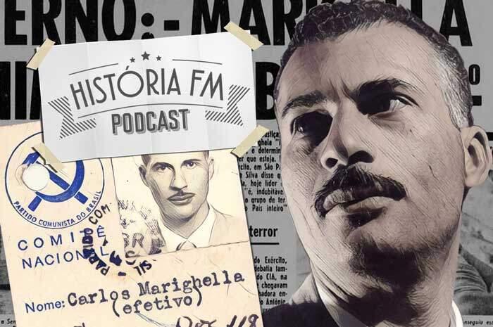 Carlos Marighella é destaque de novo episódio do Podcast História FM 1