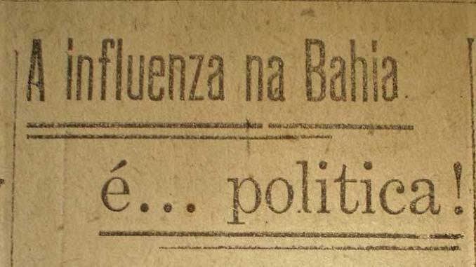 A influenza na Bahia é política, diz jornal em 1918