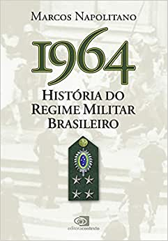 História da ditadura militar para iniciantes 1