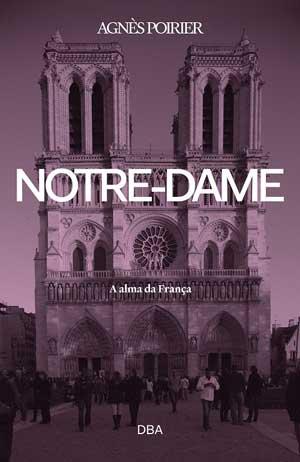 A história do mundo contada através dos 850 anos da Notre-Dame 1